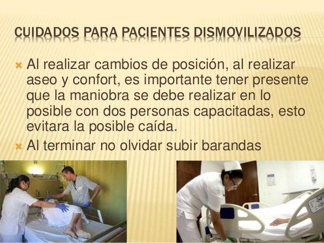 NO OLVIDAR:  Siempre que el paciente se deje solo deben permanecer las barandas en alto.  Si el paciente se mueve mucho ...