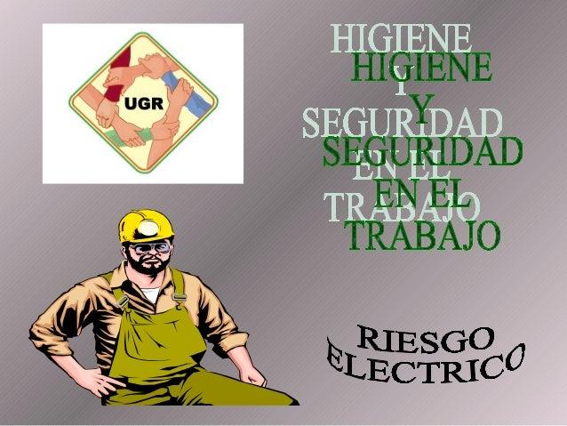 RIESGO ELECTRICO                        INSTALACIONES ELECTRICASLas instalaciones y equipos eléctricos de los establecimie...