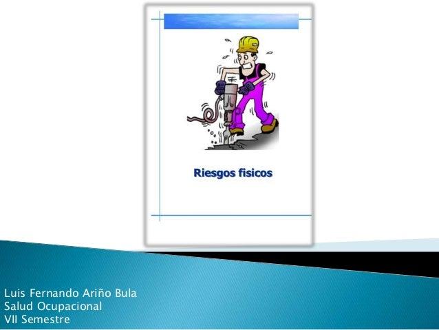 Luis Fernando Ariño Bula Salud Ocupacional VII Semestre