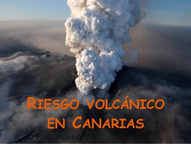 RIESGO VOLCÁNICO EN CANARIAS