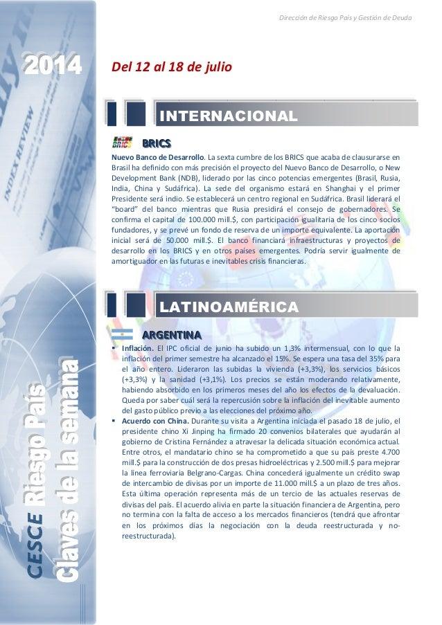 Dirección de Riesgo País y Gestión de Deuda Del 12 al 18 de julio BBBRRRIIICCCSSS Nuevo Banco de Desarrollo. La sexta cumb...