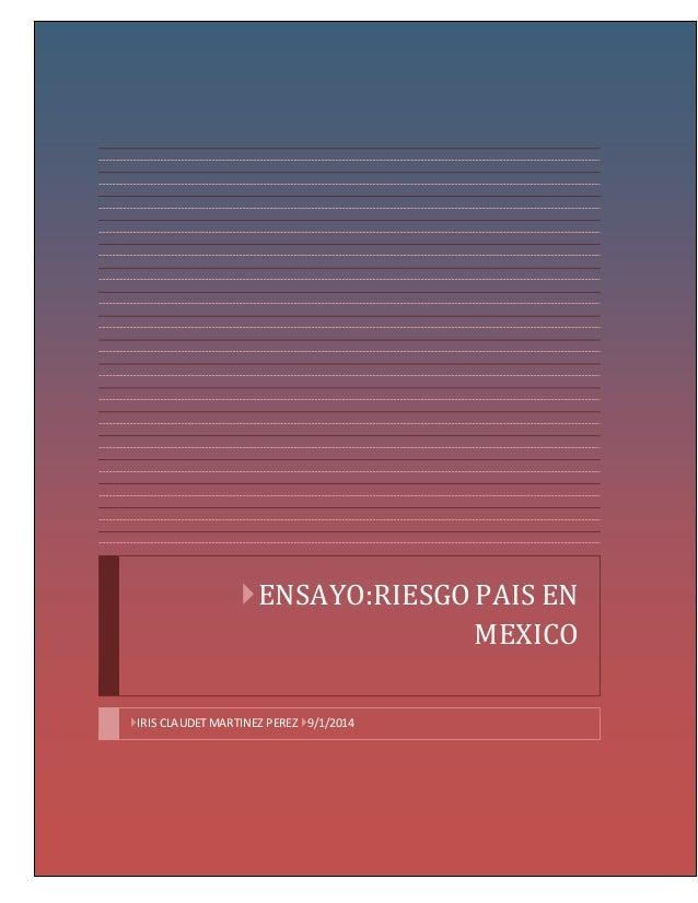 ENSAYO:RIESGO PAIS EN  MEXICO  IRIS CLAUDET MARTINEZ PEREZ 9/1/2014