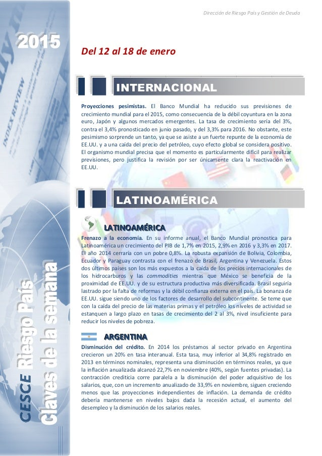 Dirección de Riesgo País y Gestión de Deuda Del 12 al 18 de enero Proyecciones pesimistas. El Banco Mundial ha reducido su...