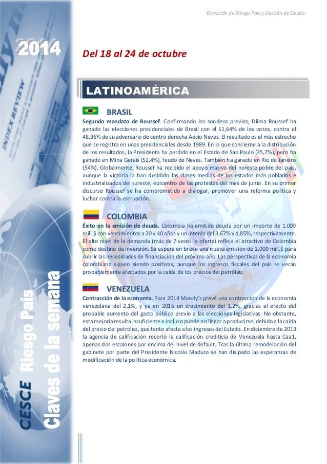 Dirección de Riesgo País y Gestión de Deuda  Del 18 al 24 de octubre  LATINOAMÉRICA  Segundo mandato de Roussef. Confirman...