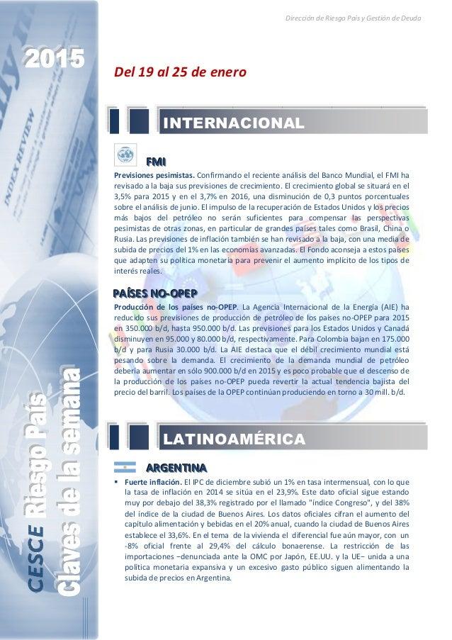 Dirección de Riesgo País y Gestión de Deuda Del 19 al 25 de enero FFFMMMIII Previsiones pesimistas. Confirmando el recient...