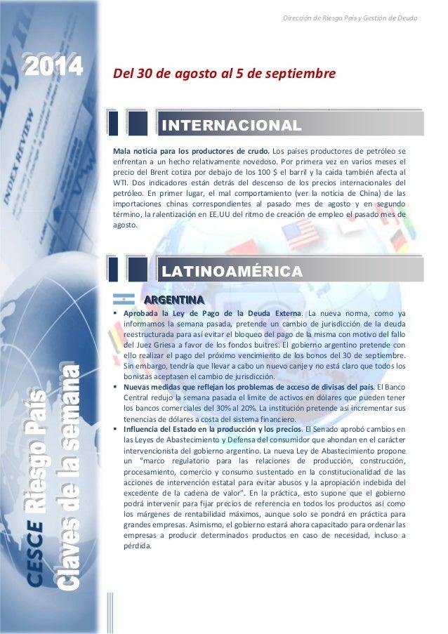 Dirección de Riesgo País y Gestión de Deuda  Del 30 de agosto al 5 de septiembre  INTERNACIONAL  Mala noticia para los pro...