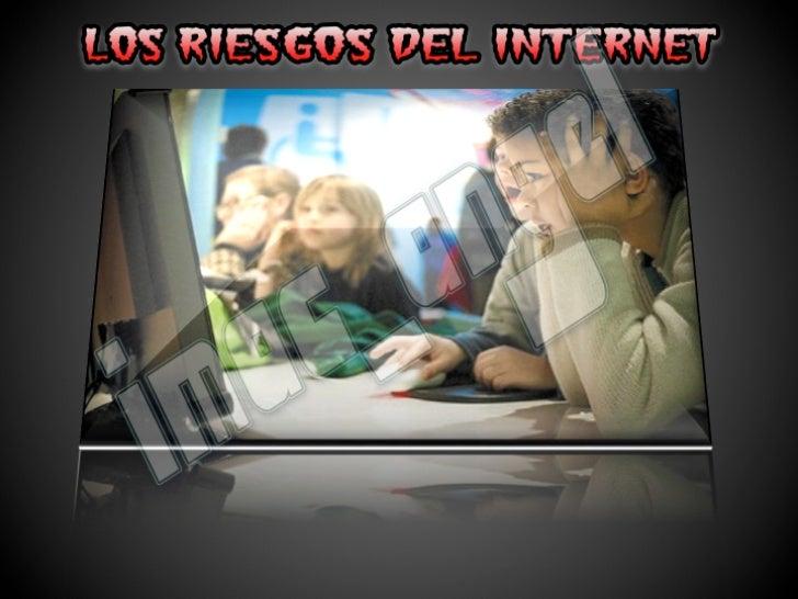 LOS PERLIGROS DEL INTERNET