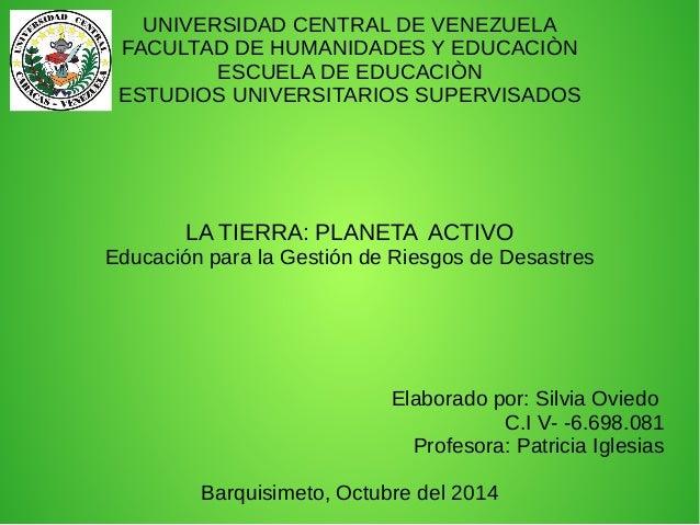 UNIVERSIDAD CENTRAL DE VENEZUELA  FACULTAD DE HUMANIDADES Y EDUCACIÒN  ESCUELA DE EDUCACIÒN  ESTUDIOS UNIVERSITARIOS SUPER...
