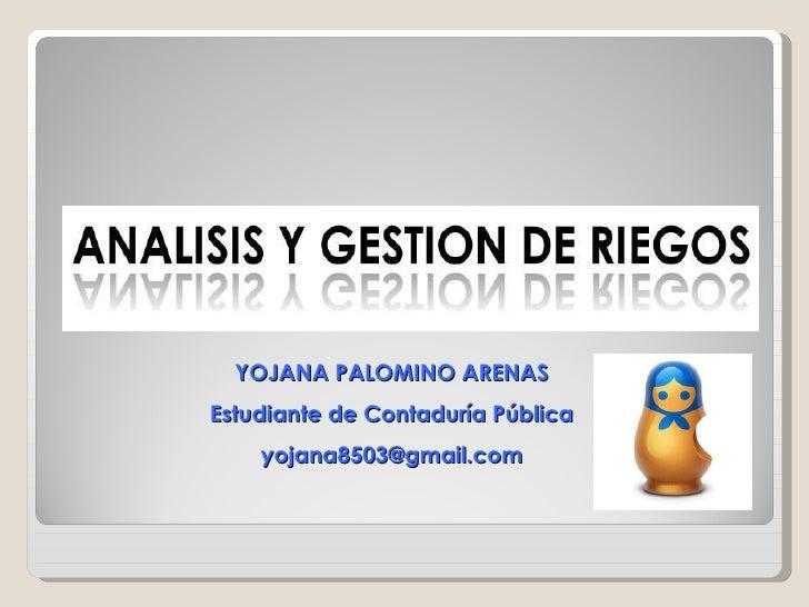 YOJANA PALOMINO ARENAS Estudiante de Contaduría Pública [email_address]