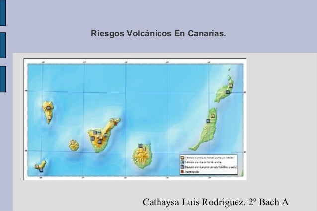Riesgos Volcánicos En Canarias. Cathaysa Luis Rodríguez. 2º Bach A