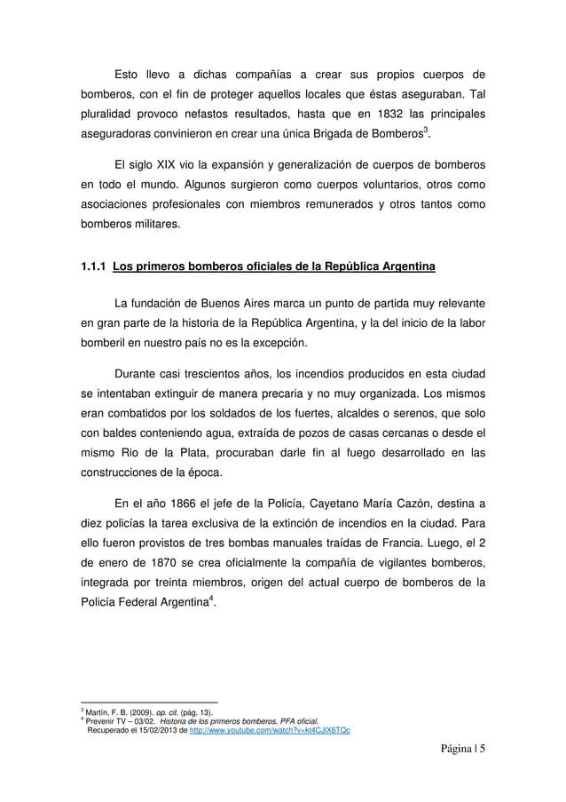 Página | 5 Esto llevo a dichas compañías a crear sus propios cuerpos de bomberos, con el fin de proteger aquellos locales ...