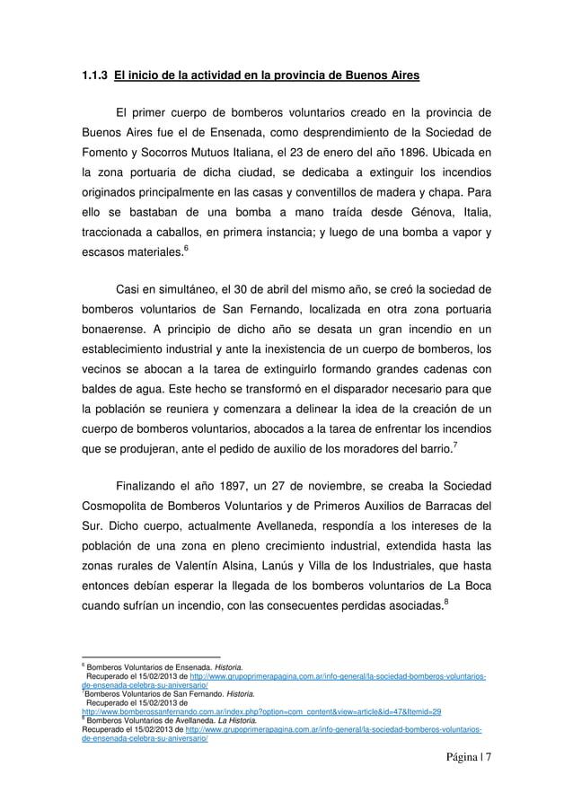 Página | 7 1.1.3 El inicio de la actividad en la provincia de Buenos Aires El primer cuerpo de bomberos voluntarios creado...