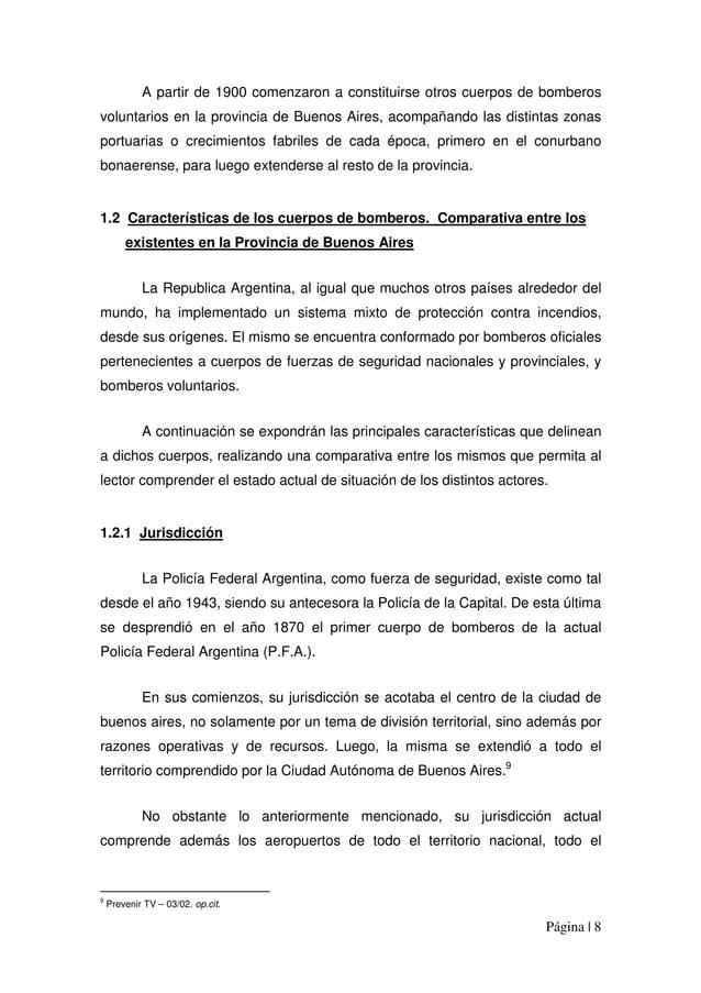 Página | 8 A partir de 1900 comenzaron a constituirse otros cuerpos de bomberos voluntarios en la provincia de Buenos Aire...
