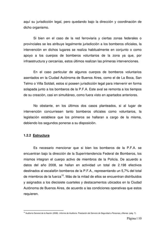 Página | 10 aquí su jurisdicción legal, pero quedando bajo la dirección y coordinación de dicho organismo. Si bien en el c...
