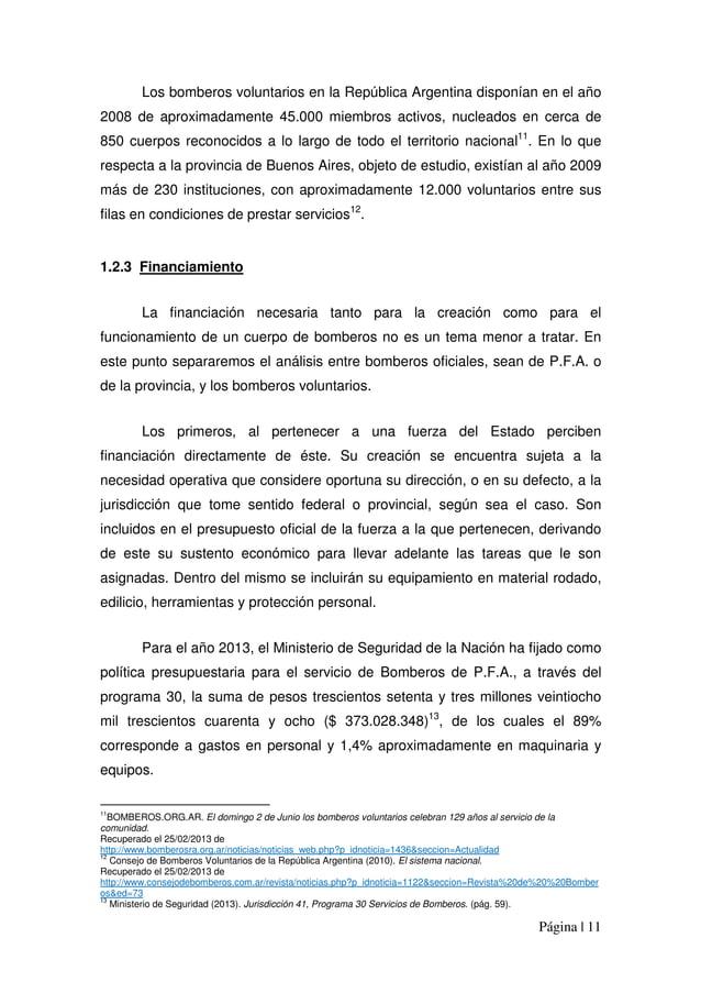 Página | 11 Los bomberos voluntarios en la República Argentina disponían en el año 2008 de aproximadamente 45.000 miembros...