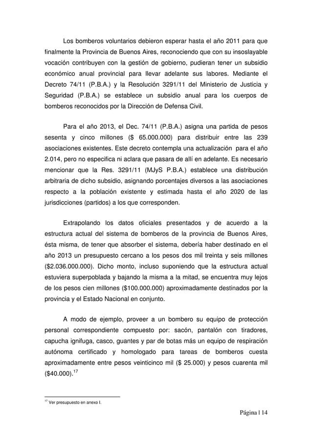 Página | 14 Los bomberos voluntarios debieron esperar hasta el año 2011 para que finalmente la Provincia de Buenos Aires, ...