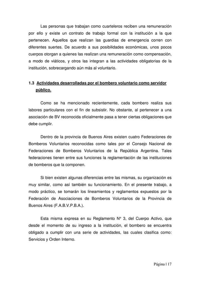 Página | 17 Las personas que trabajan como cuarteleros reciben una remuneración por ello y existe un contrato de trabajo f...