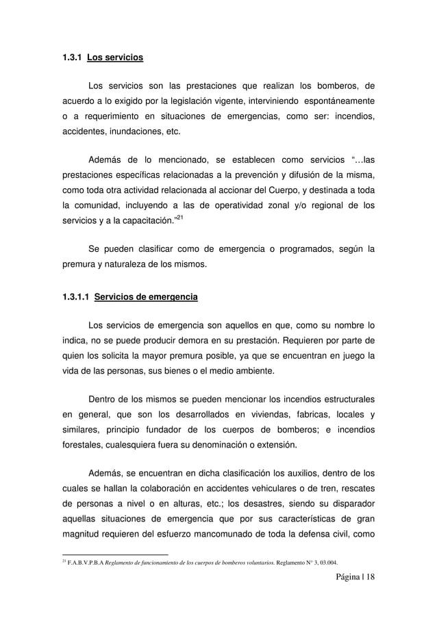 Página | 18 1.3.1 Los servicios Los servicios son las prestaciones que realizan los bomberos, de acuerdo a lo exigido por ...