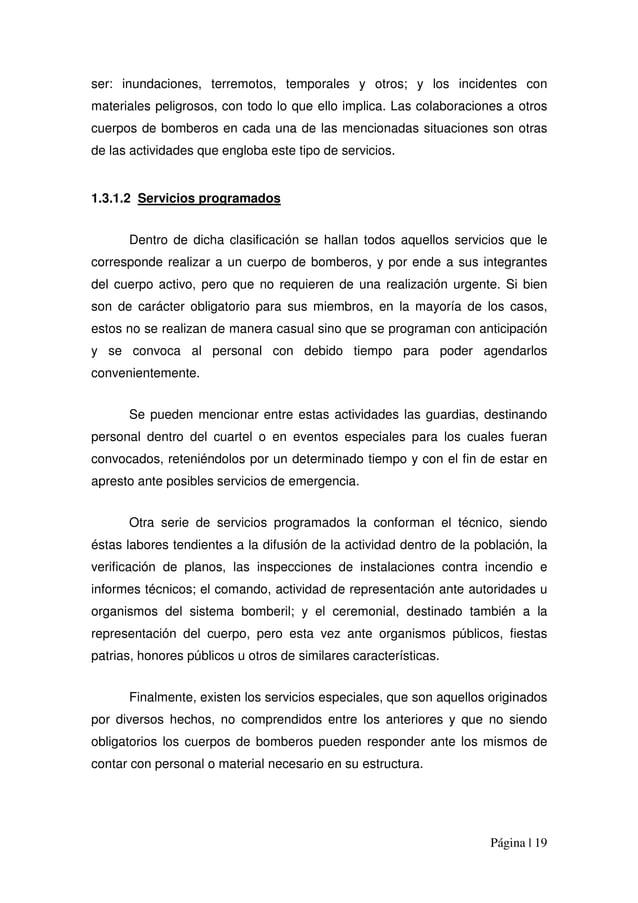 Página | 19 ser: inundaciones, terremotos, temporales y otros; y los incidentes con materiales peligrosos, con todo lo que...