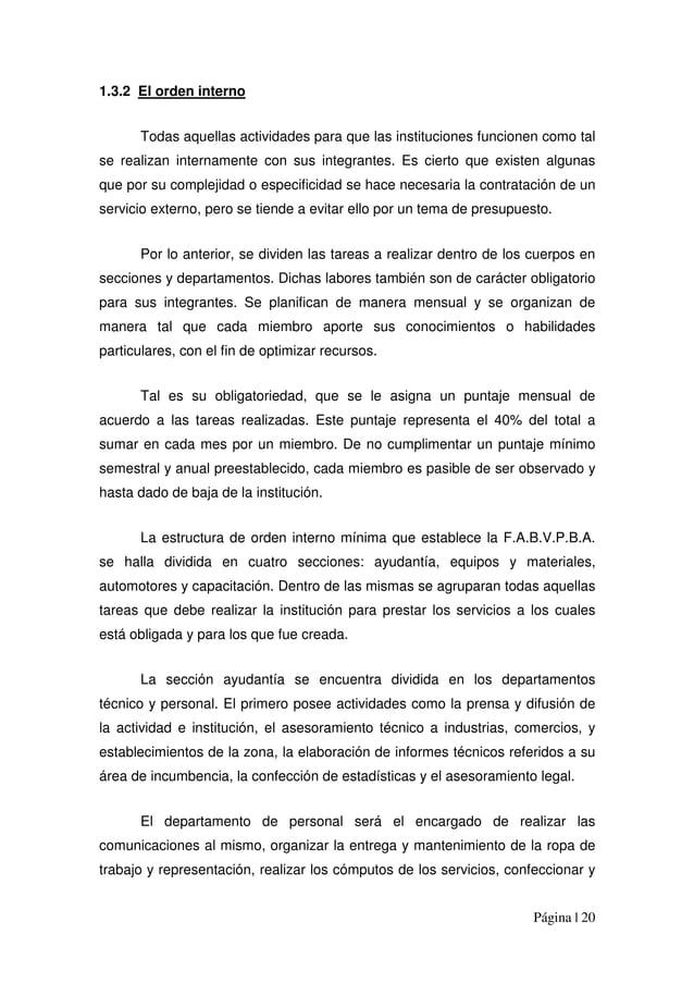 Página | 20 1.3.2 El orden interno Todas aquellas actividades para que las instituciones funcionen como tal se realizan in...