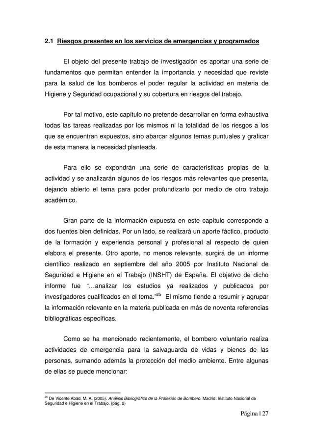 Página | 27 2.1 Riesgos presentes en los servicios de emergencias y programados El objeto del presente trabajo de investig...