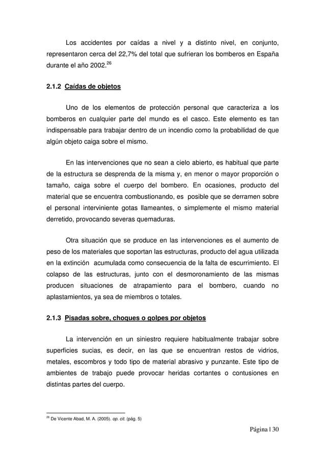 Página | 30 Los accidentes por caídas a nivel y a distinto nivel, en conjunto, representaron cerca del 22,7% del total que...