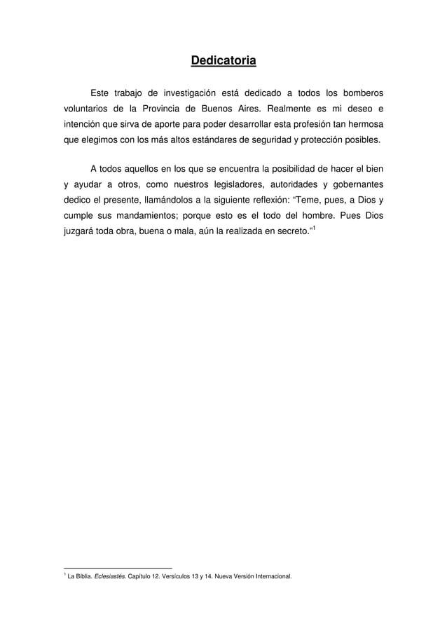 Dedicatoria Este trabajo de investigación está dedicado a todos los bomberos voluntarios de la Provincia de Buenos Aires. ...