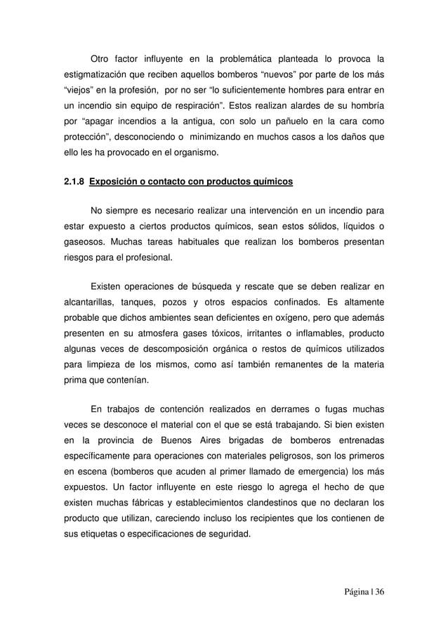 Página | 36 Otro factor influyente en la problemática planteada lo provoca la estigmatización que reciben aquellos bombero...