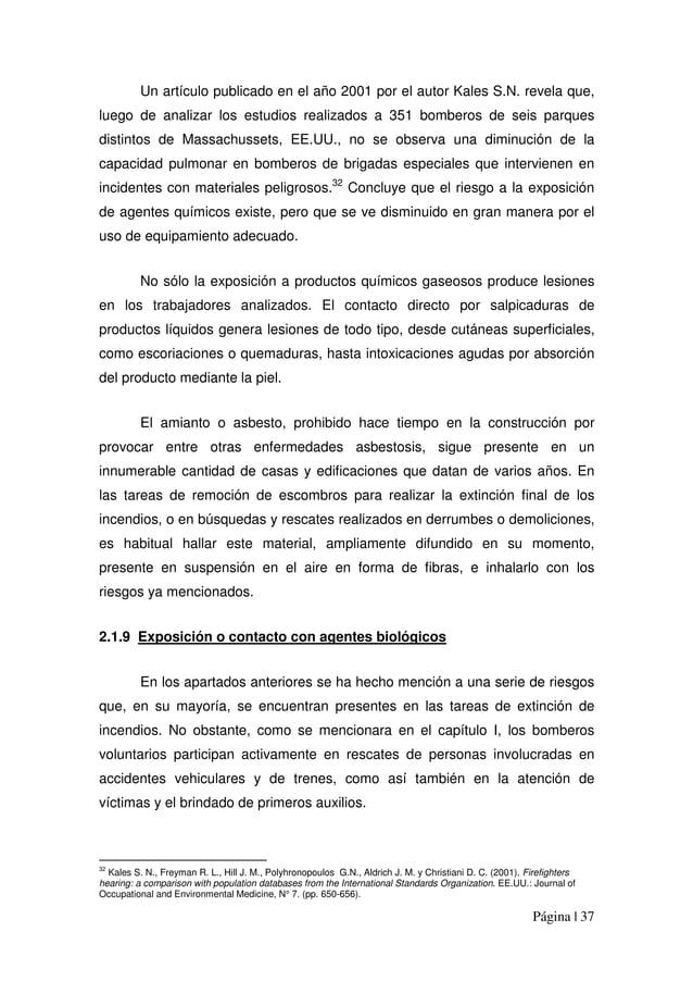 Página | 37 Un artículo publicado en el año 2001 por el autor Kales S.N. revela que, luego de analizar los estudios realiz...