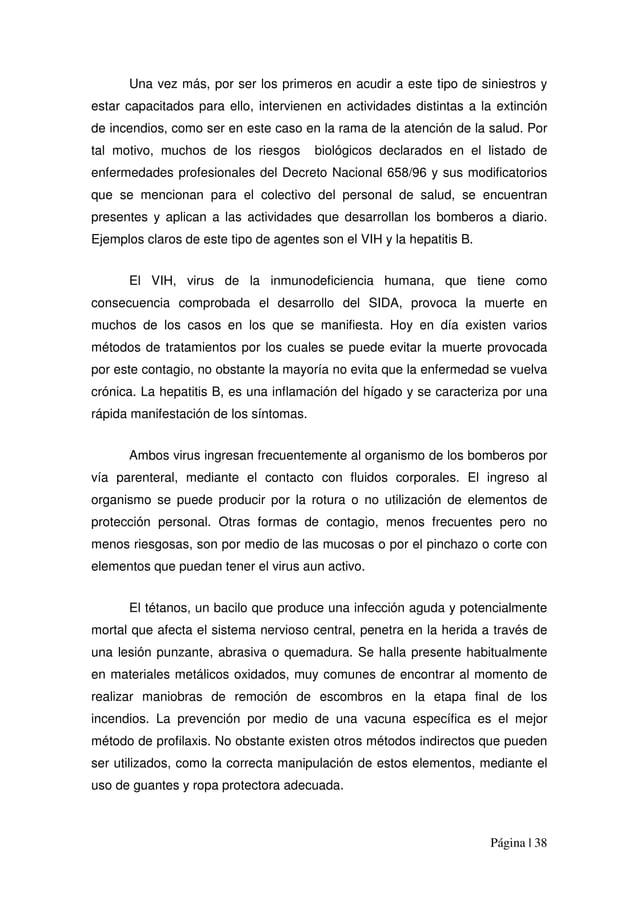 Página | 38 Una vez más, por ser los primeros en acudir a este tipo de siniestros y estar capacitados para ello, intervien...