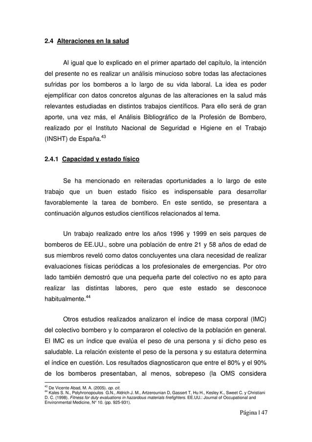 Página | 47 2.4 Alteraciones en la salud Al igual que lo explicado en el primer apartado del capítulo, la intención del pr...