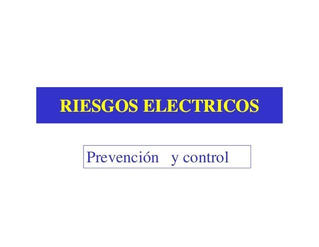 RIESGOS ELECTRICOSRIESGOS ELECTRICOSPrevención y control