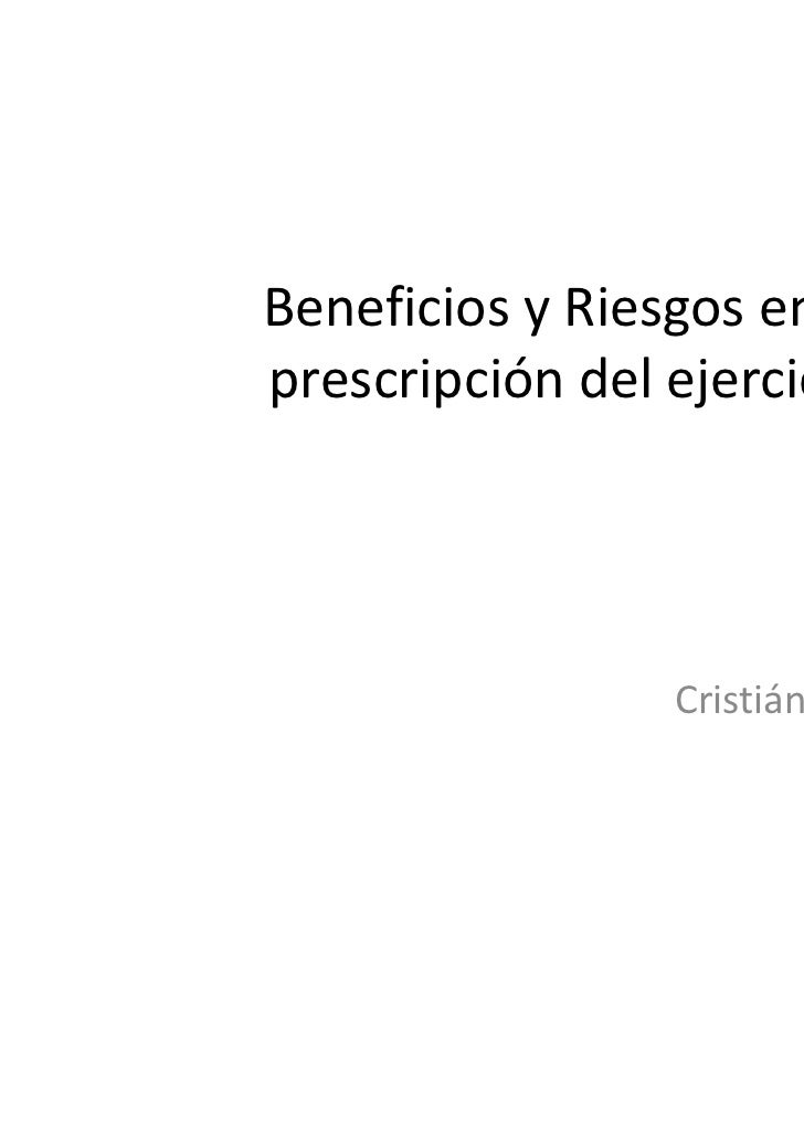 Beneficios y Riesgos en laprescripción del ejercicio                 Cristián Cártenes O.