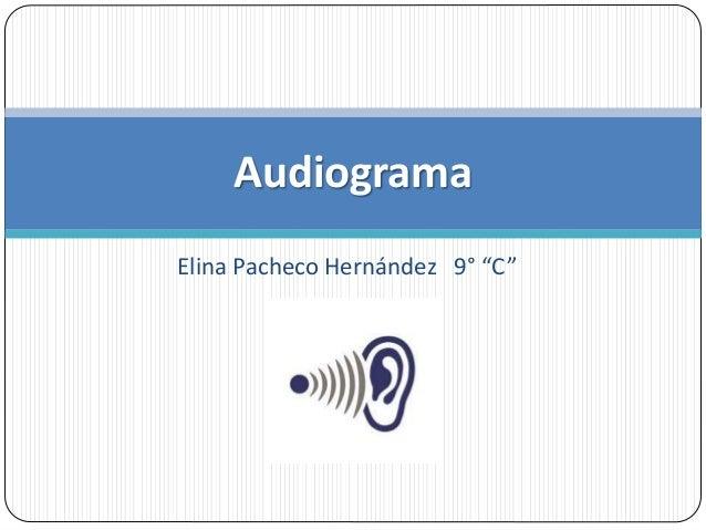 "Elina Pacheco Hernández 9° ""C"" Audiograma"