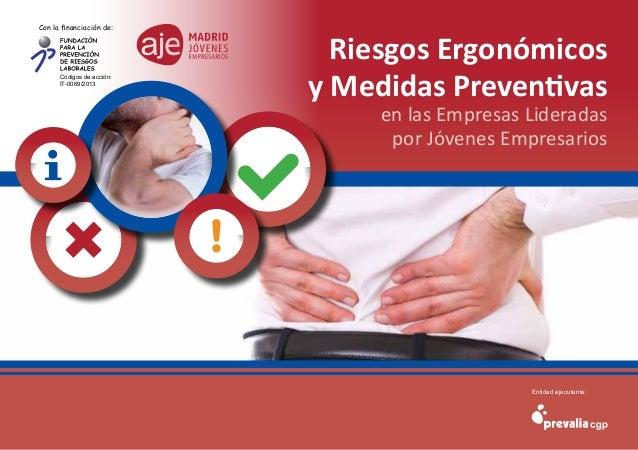 Entidad ejecutante: Con la financiación de: Códigos de acción: IT-0069/2013 Riesgos Ergonómicos y Medidas Preventivas en l...