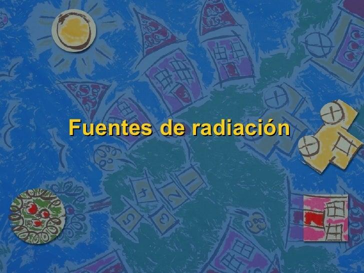 Fuentes de radiación