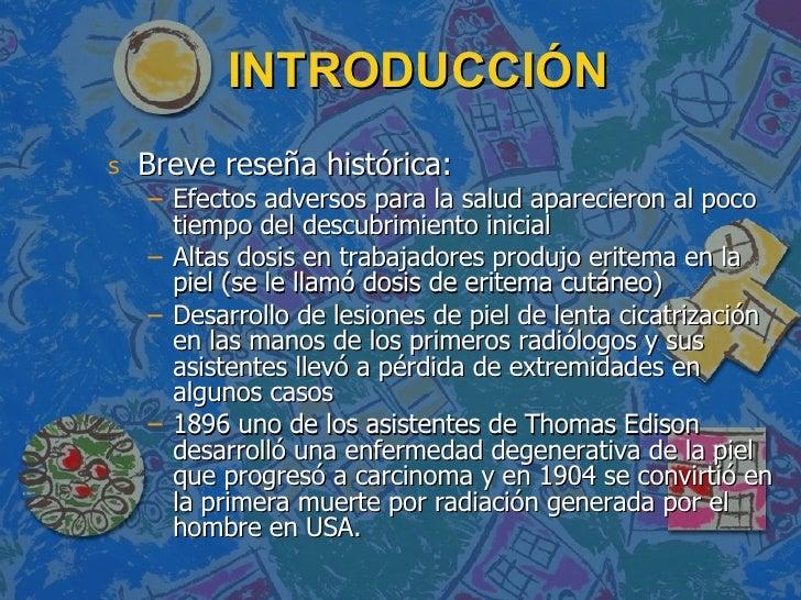 INTRODUCCIÓN <ul><li>Breve reseña histórica: </li></ul><ul><ul><li>Efectos adversos para la salud aparecieron al poco tiem...