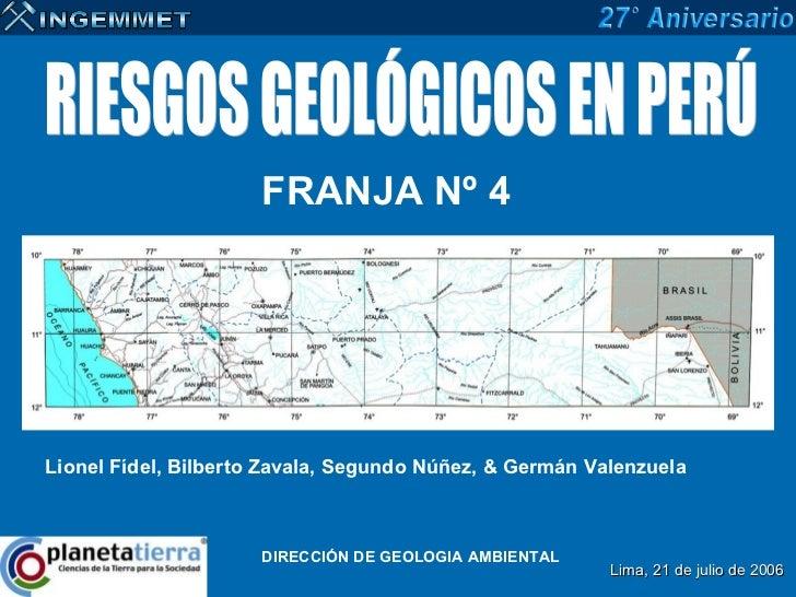 FRANJA Nº 4Lionel Fídel, Bilberto Zavala, Segundo Núñez, & Germán Valenzuela                     DIRECCIÓN DE GEOLOGIA AMB...