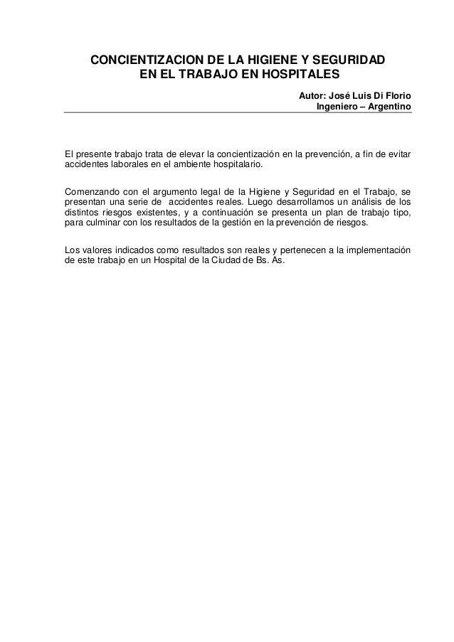 CONCIENTIZACION DE LA HIGIENE Y SEGURIDAD EN EL TRABAJO EN HOSPITALES Autor: José Luis Di Florio Ingeniero – Argentino El ...