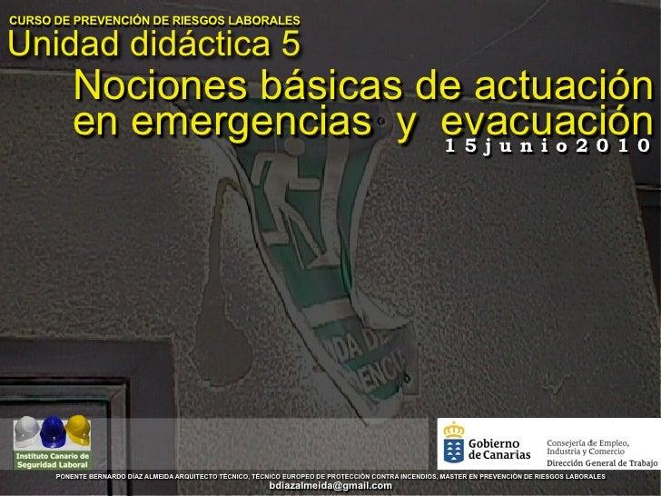 CURSO DE PREVENCIÓN DE RIESGOS LABORALES  Unidad didáctica 5           Nociones básicas de actuación           en emergenc...