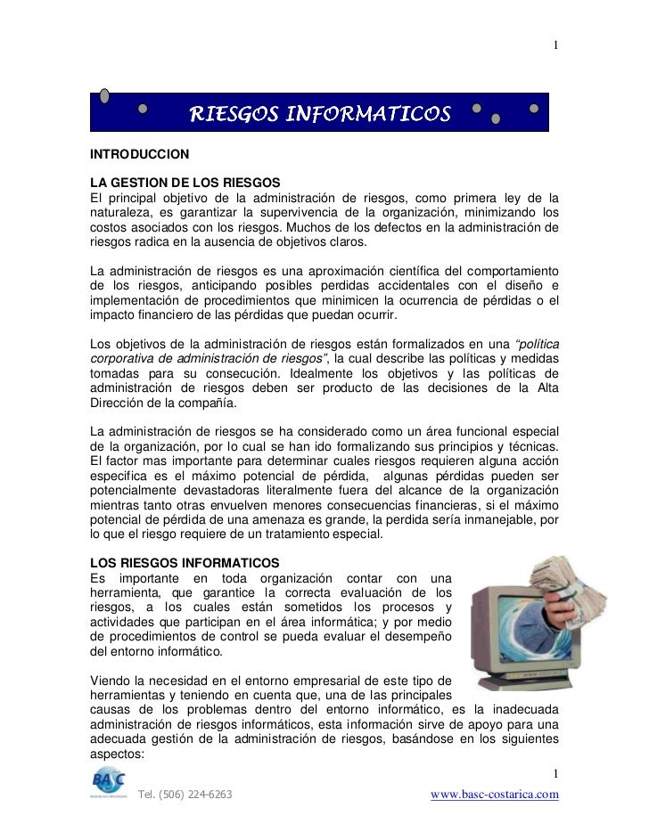 1                  RIESGOS INFORMATICOSINTRODUCCIONLA GESTION DE LOS RIESGOSEl principal objetivo de la administración de ...