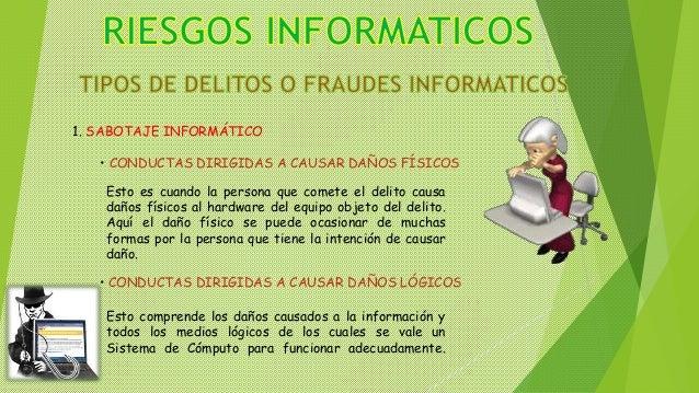 1. SABOTAJE INFORMÁTICO • CONDUCTAS DIRIGIDAS A CAUSAR DAÑOS FÍSICOS • CONDUCTAS DIRIGIDAS A CAUSAR DAÑOS LÓGICOS Esto es ...