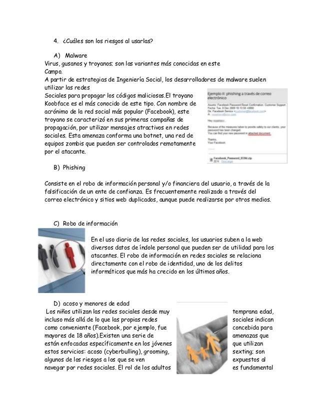 4. ¿Cuáles son los riesgos al usarlas?    A) MalwareVirus, gusanos y troyanos; son las variantes más conocidas en esteCamp...