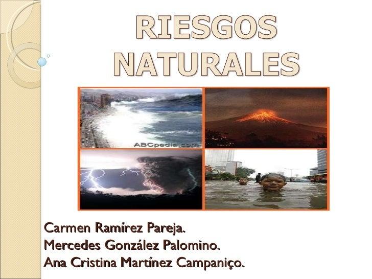 Carmen Ramírez Pareja. Mercedes González Palomino. Ana Cristina Martínez Campaniço.