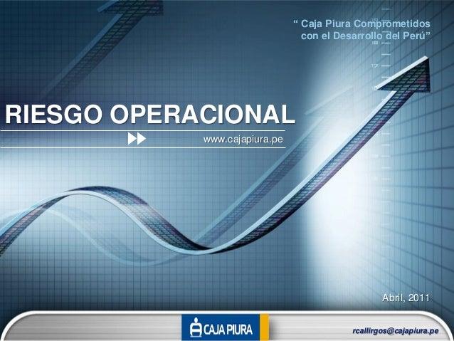 """"""" Caja Piura Comprometidos                                 con el Desarrollo del Perú""""RIESGO OPERACIONAL            www.ca..."""