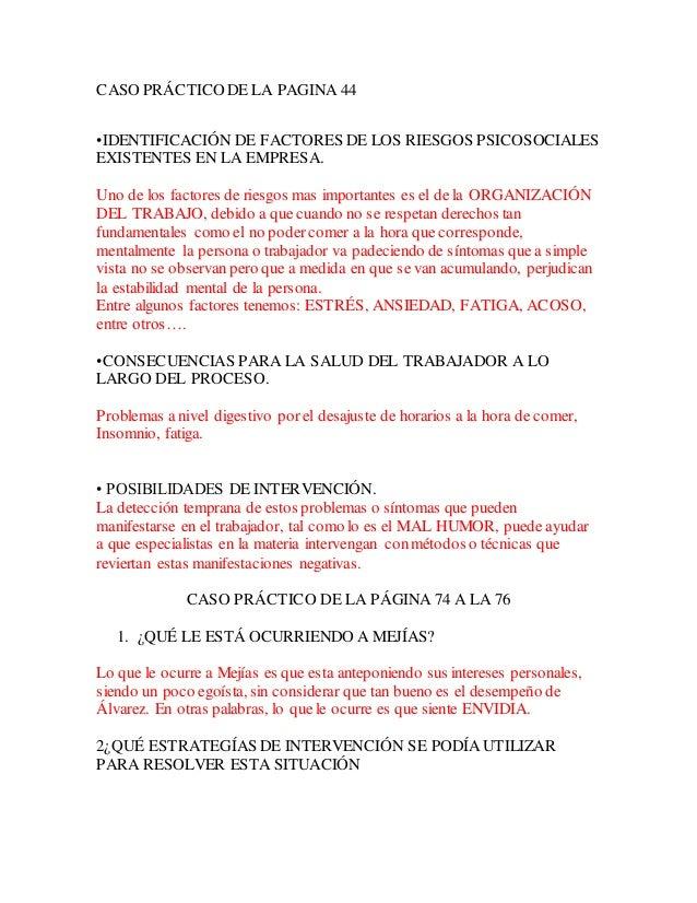 CASO PRÁCTICO DE LA PAGINA 44 •IDENTIFICACIÓN DE FACTORES DE LOS RIESGOS PSICOSOCIALES EXISTENTES EN LA EMPRESA. Uno de lo...