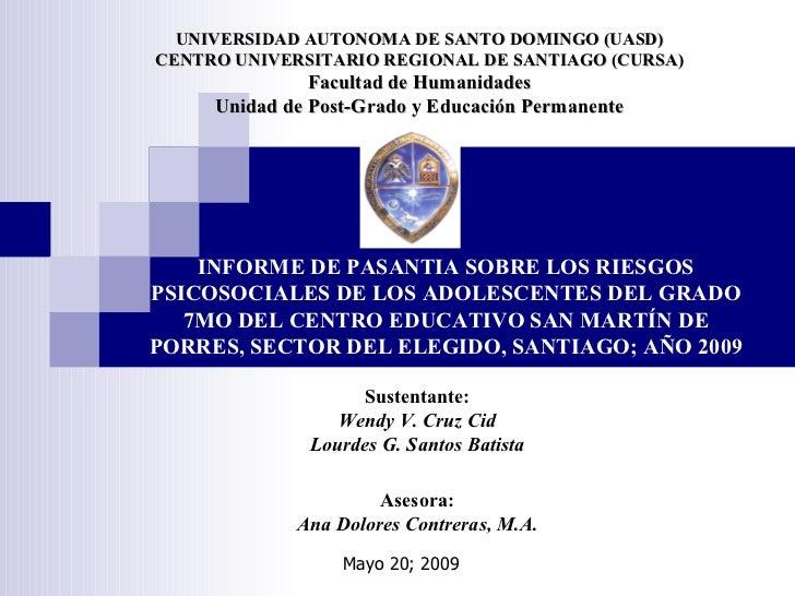 UNIVERSIDAD AUTONOMA DE SANTO DOMINGO (UASD) CENTRO UNIVERSITARIO REGIONAL DE SANTIAGO (CURSA) Facultad de Humanidades Uni...