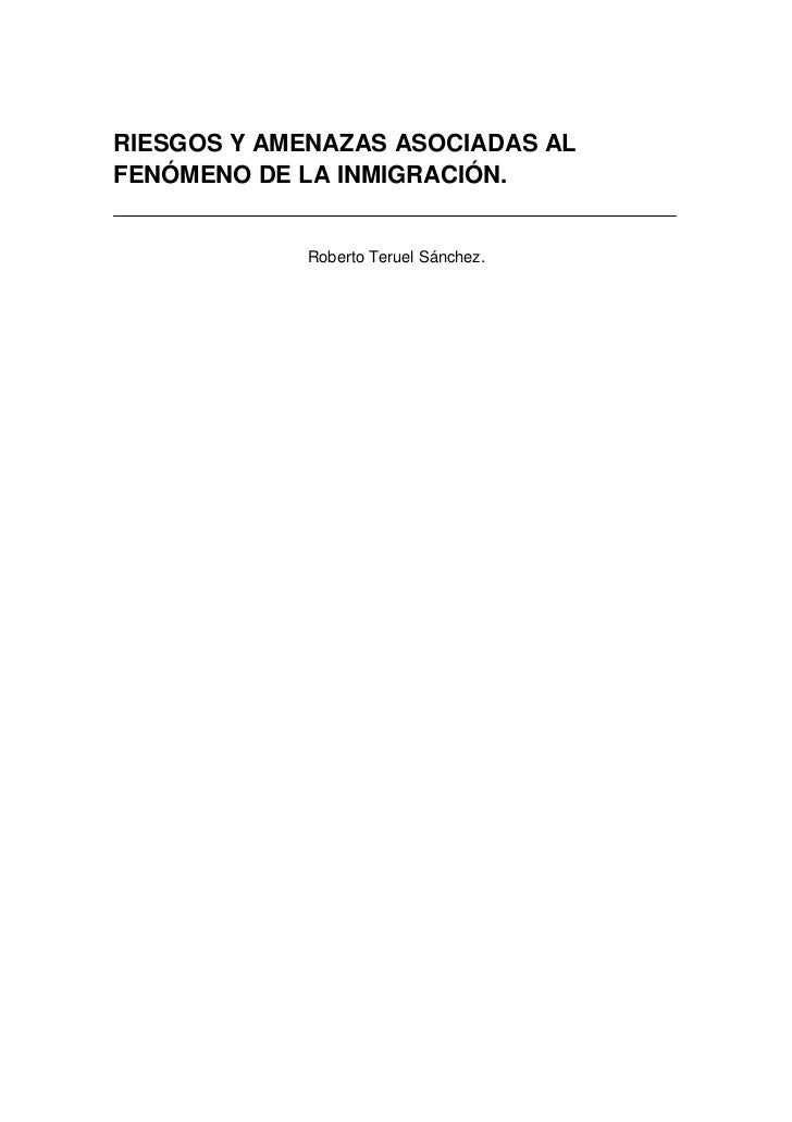 RIESGOS Y AMENAZAS ASOCIADAS ALFENÓMENO DE LA INMIGRACIÓN.             Roberto Teruel Sánchez.