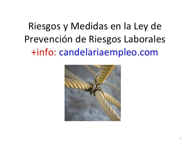 Riesgos y Medidas en la Ley de Prevención de Riesgos Laborales +info: candelariaempleo.com 1