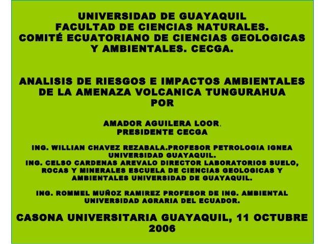 UNIVERSIDAD DE GUAYAQUIL FACULTAD DE CIENCIAS NATURALES. COMITÉ ECUATORIANO DE CIENCIAS GEOLOGICAS Y AMBIENTALES. CECGA. A...
